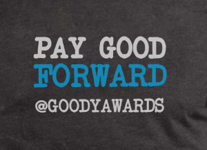 Join Goody Awards Pay Good Forward movement!