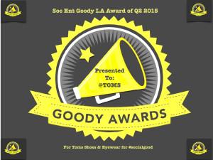Congratulations @TOMS for winning #SocEntLAGoody #GoodyAwards Q2 2015