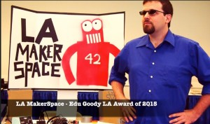 LA Makerspace wins Edu Goody LA Award of 2015