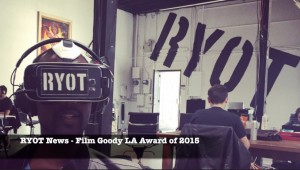 RYOT News wins Film Goody LA Award of 2015